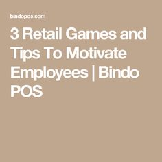 3 Retail Games and Tips To Motivate Employees | Bindo POS