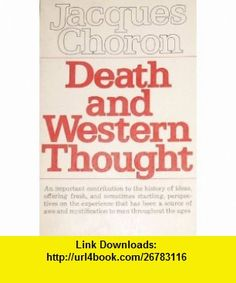Death and Western Thought (9780020647102) Jacques Choron , ISBN-10: 0020647107  , ISBN-13: 978-0020647102 ,  , tutorials , pdf , ebook , torrent , downloads , rapidshare , filesonic , hotfile , megaupload , fileserve
