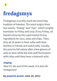 "Fredagsmys is pretty much the most holy tradition of Sweden. The word origins from two words; ""fredag"" and ""mys"", which roughly translates to Frida..."