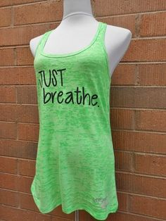3ad660935 For the CF Runner Girls Breathe Tank Top. Just Breathe Burnout Tank by  StrongGirlClothing $21.99