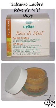 Nuxe Rêve de Miel, il balsamo labbra [Review, Photo, Swatches] #letentazionidilaura #review #beautyreview #nuxe
