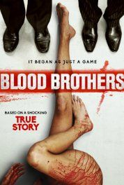 Blood Brothers (2015) Drama Horror Thriller. Based on true story.