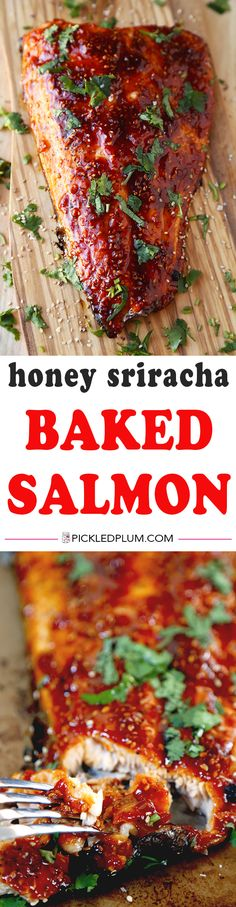Honey Sriracha Oven Baked Salmon - This is a sweet, spicy and smoky baked salmon recipe you won't be able to stop eating – and you only need 10 ingredients and 25 minutes to make it! Healthy, Easy | pickledplum.com