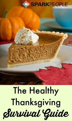 Thanksgiving Survival Guide. GREAT resource!! | via @SparkPeople #holidays #Thanksgiving #healthyholidays #diet #weightloss