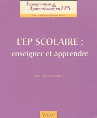 Valérie Mercier-Seners - L'EP scolaire : enseigner et apprendre. http://hip.univ-orleans.fr/ipac20/ipac.jsp?session=146614998UW3X.1016&limitbox_1=LO01+%3D+ITIUF+or+SE01+%3D+ITIUF+or+%24LD6+%3D+RELEC&menu=search&aspect=subtab48&npp=10&ipp=25&spp=20&profile=scd&ri=6&source=%7E%21la_source&index=.GK&term=L%27EP+scolaire+%3A+enseigner+et+apprendre&x=0&y=0&aspect=subtab48