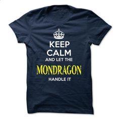 MONDRAGON - KEEP CALM AND LET THE MONDRAGON HANDLE IT - #sweater for women #big sweater. MORE INFO => https://www.sunfrog.com/Valentines/MONDRAGON--KEEP-CALM-AND-LET-THE-MONDRAGON-HANDLE-IT-51829997-Guys.html?68278