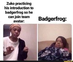 Zuko practicing his introduction to badgerfrog so he can join team Badgerfrog: - iFunny :) Avatar The Last Airbender Funny, The Last Avatar, Avatar Funny, Avatar Airbender, Satire, Atla Memes, Team Avatar, Avatar Zuko, Avatar Series