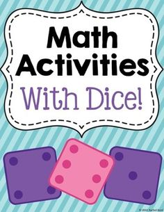 Math Activities With Dice - students will be able to practice addition, subtraction, multiplication, graphing, and more! These activities are perfect for math centers, workstations, or just extra practice after a lesson!