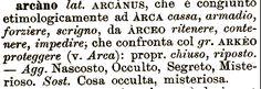 Etimologia : arcano;