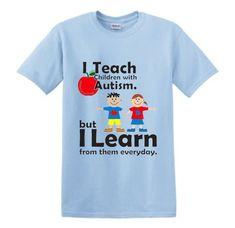 "Autism Awareness Adult Shirt ""I Teach Children With Autism"" Light Blue"
