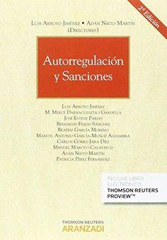 Autorregulación y sanciones / dirección, Luis Arroyo Jiménez, Adán Nieto Martín     2ª ed., 1ª ed. en Aranzadi.     Thomson Reuters Aranzadi, 2015