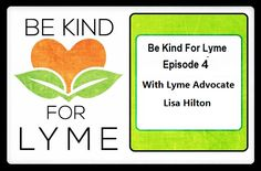"""Be Kind For Lyme """"3 Question Interview"""" - Episode #4  Lisa Hilton / Lyme Advocate: whatislyme.com https://www.youtube.com/watch?v=siDsvk0EeIA To See more Be Kind for Lyme Episodes Click Below: http://whatislyme.com/be-kind-for-lyme/"""