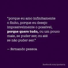 Fernando Pessoa#Porque quero tudo#I want all