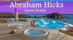 Abraham Hicks - Ignore Reality If You Want Something Different