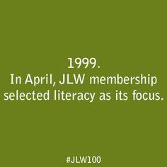 In April 1999, JLW membership selected literacy as its focus.