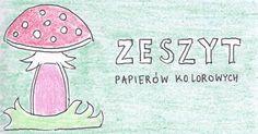 Zeszyt papierów kolorowych z muchomorkiem trafiał do tornistra każdego pierwszoklasisty.