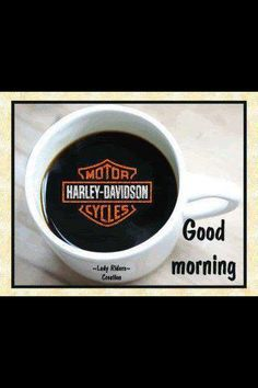Coffee & Harley....doesn't get much better!  And that's how my morning started today!!