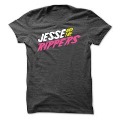 Jesse and the Rippers. Check this shirt now: http://www1.sunfrogshirts.com/Jesse-and-the-Rippers.html?53507
