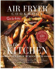 Sur La Table In The Kitchen: Air Fryer Cookbook