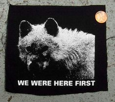 Hey, I found this really awesome Etsy listing at http://www.etsy.com/listing/109161816/we-were-here-first-wolves-patch-animals