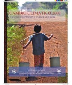 Cambio Climático 2007. (2) Impacto, Adaptación y Vulnerabilidad - 2007 (IPCC) Change, Baseball Cards, Geography, Books, Climate Change, Vulnerability, Group, Room