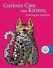 Creative Stress Relieving Coloring Book: Curious Cats and Kittens: for all