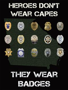Georgia Police Heroes poster featuring a variety of Georgia Police Badges. Don't see your agency badge on the poster? Email us and we can add your police badge to the poster for no added ch… Real Hero, My Hero, Police Wife Life, Police Family, Police Quotes, Hero Poster, Leo Wife, Police Lives Matter, Law Enforcement Officer