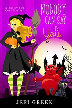 Nobody Can Say It's You: A Hadley Pell Cozy Mystery by [Green, Jeri]