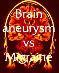 You're having massive head pain - and other strange symptoms - it's natural to wonder if you're going to recover! So that brings us to one common question - is it migraine, or brain aneurysm (aneurism) (also called cerebral ...