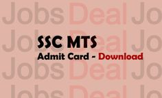 SSC MTS Admit Card 2017   H ow long have you been searching for a direct link to access the SSC MT...