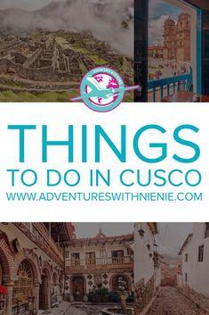 Cusco, Peru | Things to do in Cusco | Things to do in Peru