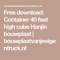 Free download: Container 40 feet high cube Hanjin bouwplaat | bouwplaatvanjeeigentruck.nl