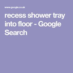 recess shower tray into floor - Google Search