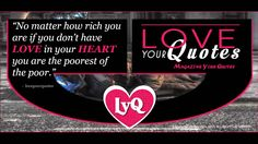 LOVE LIFE QUOTES - No matter how rich you are - loveyourquotes