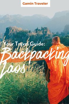 Backpacking Laos: A Full Travel Guide for You - Want to travel one of the most…