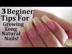 How To Grow Long Nails 3 Beginer Tips - YouTube