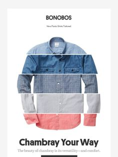 Ruggedly handsome? That's chambray. - Bonobos