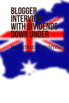 Learn more about Dividends Down Under. Blog Names, Personal Finance, Debt, Investing, Interview, Australia, Learning, Collection, Teaching