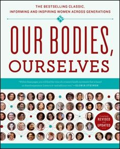 """The latest edition of """"Our Bodies, Ourselves"""" encompasses current health issues for women of all ages."""