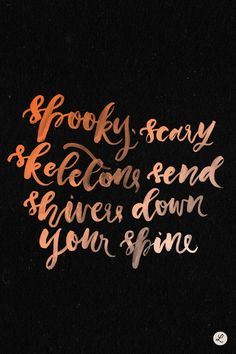 """lucindaalikestype: """" Spooky, Scary Skeletons Send Shivers Down Your Spine Happy Halloween everyone! Today is the last day of my year long daily lettering project, it's been a pretty great year and I..."""