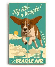 Another great find on #zulily! 'Fly like a Beagle' Wood Wall Art #zulilyfinds #beagle