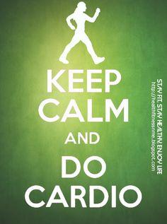 Keep Calm and #Cardio #exercise #health #keepcalm