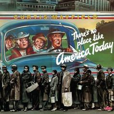 Mayfield at the peak of his powers on this soulful social commentary from 1975.  Buy Curtis Mayfield - There's No Place Like America Today (LP) at propermusic.com