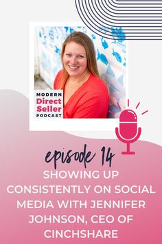 """In this episode you meet Jennifer Johnson, CEO and Founder of CinchShare. CinchShare is the best social media scheduling platform for direct sellers — and, Becky's personal favorite. Learn from Jennifer a little behind the scenes from the early days of CinchShare (and how her husband built it on her computer just for her!) as well as a spoiler about what's coming next for CinchShare. Jennifer shares how consistency is key on social media and reminds us not to """"post & ghost""""!"""
