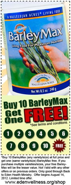Back to Eden Health Ministry's BarleyMax Loyalty Program - Buy 10 Get 1 Free!