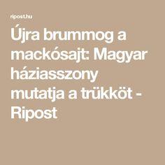 Újra brummog a mackósajt: Magyar háziasszony mutatja a trükköt - Ripost