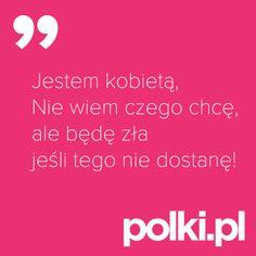 Jestem kobietą... #cytaty #zlotemysli #mysli #quotes Motto, Humor, Feminism, Quotations, Funny Quotes, Facts, Motivation, Feelings, Words