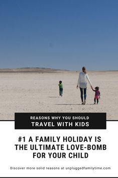 10 Rock Solid Reasons Why Having Kids Doesn't Mean The End Of Your Travel Days.