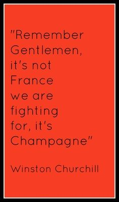 ~Winston Churchill's French Champagne quote | The House of Beccaria