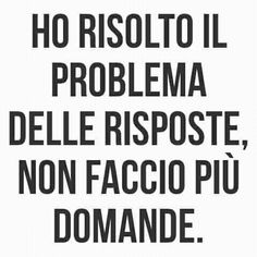 Italian Phrases, Italian Quotes, Bff Quotes, Wise Quotes, Keep Looking Up, Meditation Quotes, Motivational Phrases, Good Energy, Wisdom
